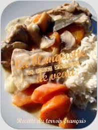 cuisine du terroir fran軋is recette du terroir francais la blanquette de veau en direct d