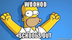 Schools Out Meme - woohoo school s out happy homer make a meme