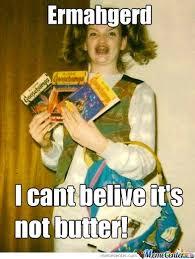 Butter Meme - i cant believe it s not butter by fandabidozy meme center