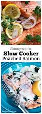 skinnytaste u0027s slow cooker poached salmon reluctant entertainer