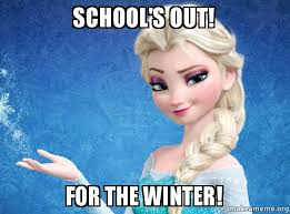 Schools Out Meme - school s out for the winter elsa from frozen make a meme
