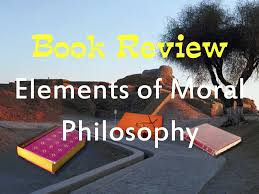 book review of the elements of moral philosophy by james rachels