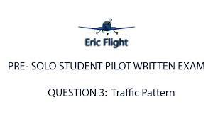 private pilot pre solo written exam question 3 traffic pattern