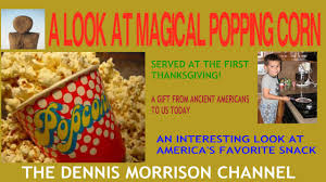 foods at the first thanksgiving a history of popcorn a look at america u0027s favorite snack food