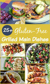 Main Dishes - gluten free grilled main dish recipes