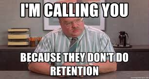 i m calling you because they don t do retention office space s