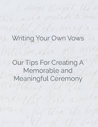 planning your own wedding wedding planning tips writing your own wedding vows
