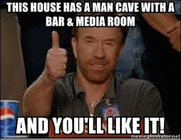 Man Cave Meme - this house has a man cave with a bar media room and you ll like it