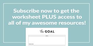 Setting Smart Goals Worksheet How To Set Goals For Your Blog Goal Worksheet Georgia Lou