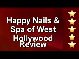 happy nails and spa of west hollywood review by priscilla m youtube