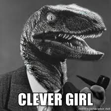 Meme Generator Velociraptor - image 222507 clever girl know your meme