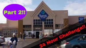 24 hour challenge sam s club part 2 almost