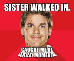 Disgusting Memes - tv hilarious fan made dexter memes litter san diego comic con