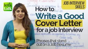 Write A Good Cover Letter Job Interview Tips How To Write A U0027good Cover Letter U0027 For A