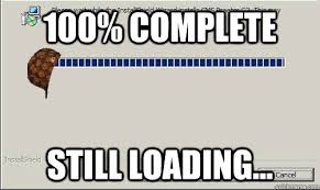 Loading Meme - scumbag loading bar memes quickmeme