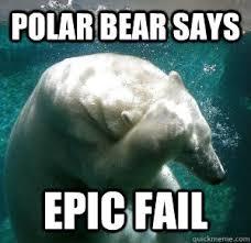 Epic Fail Meme - polar bear says epic fail facepalm polar bear quickmeme
