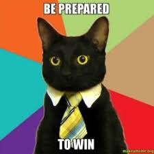 Be Prepared Meme - be prepared to win make a meme