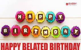 happy belated birthday belated birthday wishes memes u0026 cards