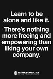 quotes learning to be alone 367 best empowering quotes images on pinterest empowering quotes