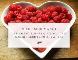 food gifts to send 18 healthy kosher mishloach manot food gifts you can order