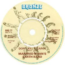 Manfred Mann Blinded By The Light Meaning 45cat Manfred Mann U0027s Earth Band Don U0027t Kill It Carol Blinded