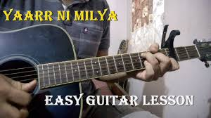 yaarr ni milyaa u2013 hardy sandhu easy guitar chords u0026 intro lesson