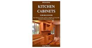 diy kitchen cabinets book building kitchen cabinets for beginners the ultimate guide