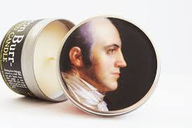 aaron burr aaron burr scented candle funny historical gift and fyi