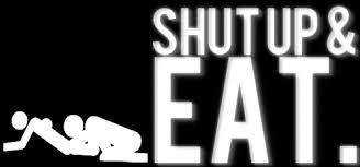 Eat Me Meme - shut up and eat