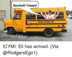 Short Bus Meme - baseball yaaayy special ed short bus eg01 icymi eli has arrived