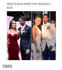 Prom Meme - how to slay prom two years in a row omg omg meme on me me