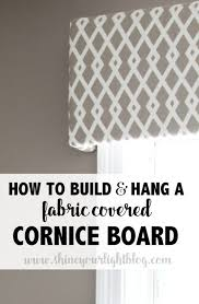 Pre Made Cornice Boards Fabric Covered Cornice Board U0026 How To Hang It Shine Your Light