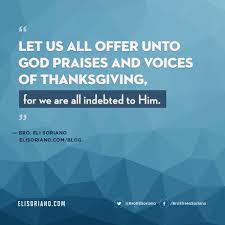 let us all offer unto god praises and voices of thanksgiving for