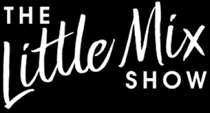 little mix show the little mix show celebrating the music of little mix