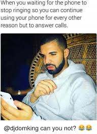 Answer Phone Meme - when you waiting for the phone to stop ringing so you can continue