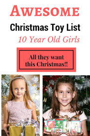 christmas gifts for 10 year old girls 2016 10 years toy and girls