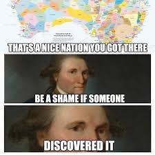 Columbus Meme - r australia didn t appreciate my columbus day inspired meme maybe it