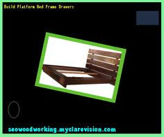 platform bed frame with drawers plans 101810 woodworking plans