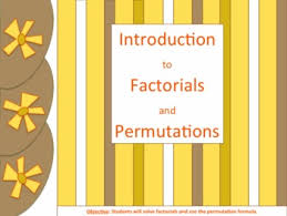 introduction to factorials and permutations presentation notes