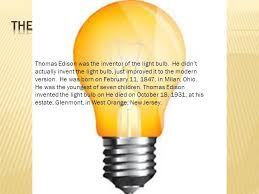 by tyler knight thomas edison was the inventor of the light bulb