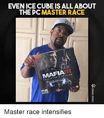 Pc Master Race Meme - even ice cube is all about the pc master race mafia collector s