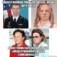 Manning Meme - bradley manning turns to chelsea no one bats an eye bruce turns