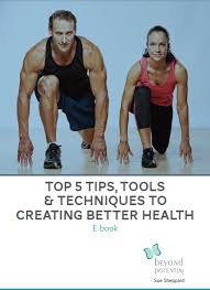 the top 5 tips tools techniques to create better health e book