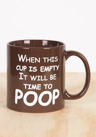 Coffee Poop Meme - wicked fun mugs time to poop coffee mug wicked coffee and humor