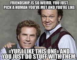 Did We Just Become Best Friends Meme - lovely did we just be e best friends step brothers activities