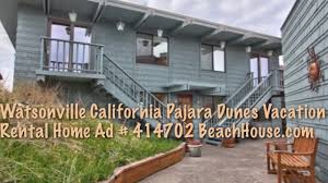 Monterey Beach House Rental by Watsonville California Pajaro Dunes Vacation Rental Beach House