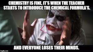 Chemistry Meme - high school chemistry imgflip