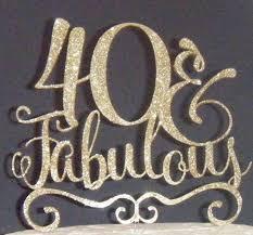 40 cake topper 40 fabulous cake topper