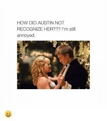 Annoyed Girl Meme - how did austin not recognize her i m still annoyed girl meme