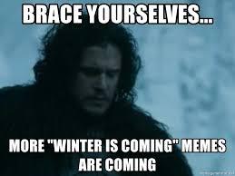 Meme Generator Brace Yourself - winter is coming meme generator 28 images meme creator winter is
